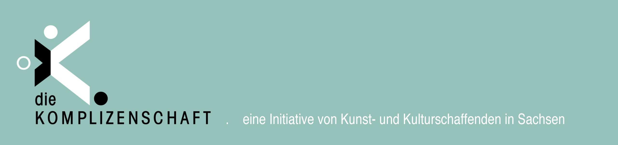 die KOMPLIZENSCHAFT – eine Initiative von Kunst- und Kulturschaffenden in Sachsen